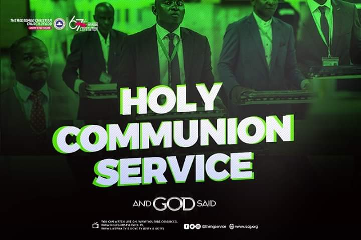 67TH RCCG ANNUAL CONVENTION (HOLY COMMUNION SERVICE