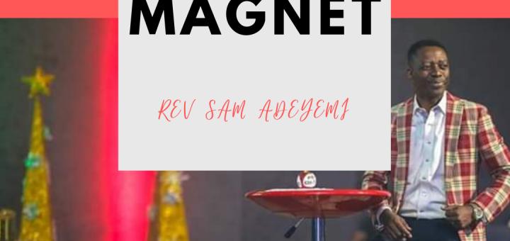 Be The Magnet Sam Adeyemi
